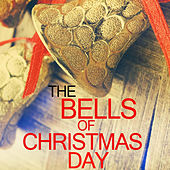 Play & Download The Bells of Christmas Day by Various Artists | Napster