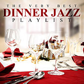The Very Best Dinner Jazz Playlist by Various Artists