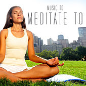 Music to Meditate To by Various Artists