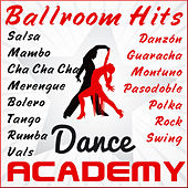 Play & Download Dance Academy: Ballroom Hits (Salsa,Mambo,Merengue,Bolero,Tango,Rumba,Vals,Cha Cha Cha,Danzón,Guaracha,Montuno,Pasodoble,Polka,Rock,Swing) by Various Artists | Napster