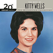 Play & Download 20th Century Masters: The Millennium Collection by Kitty Wells | Napster