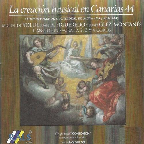 La Creación Musical en Canarias 44 - Miguel de Yoldi, Juan de Figueredo, Juan Glez by Odhecaton
