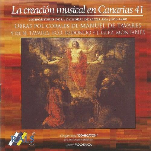 La Creación Musical en Canarias 41 - Obras Policorales de Manuel de Tavares by Odhecaton