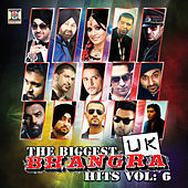 Play & Download The Biggest UK Bhangra Hits, Vol. 6 by Various Artists | Napster