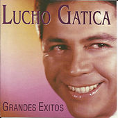 Play & Download Grandes Exitos by Lucho Gatica | Napster
