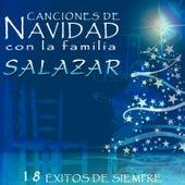 Play & Download Canciones de Navidad Con la Familia Salazar. 18 Éxitos de Siempre by Various Artists | Napster