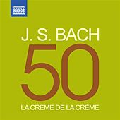 Play & Download La crème de la crème: J. S. Bach by Various Artists | Napster