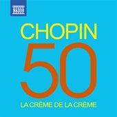 Play & Download La crème de la crème: Chopin by Various Artists | Napster