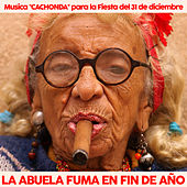 Play & Download La Abuela Fuma en Fin de Año. Música