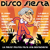 Disco Fiesta. La Mejor Música para una Borrachera! by Various Artists