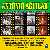 Los Temas De Mis Peliculas by Antonio Aguilar