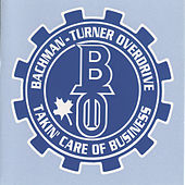 Play & Download Takin' Care Of Business by Bachman-Turner Overdrive | Napster