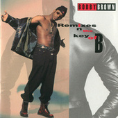 Play & Download Remixes In The Key Of B by Bobby Brown | Napster