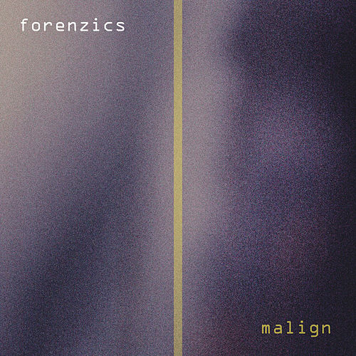 Play & Download Malign by Forenzics | Napster
