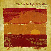 Play & Download The Last Pale Light In the West by Ben Nichols | Napster