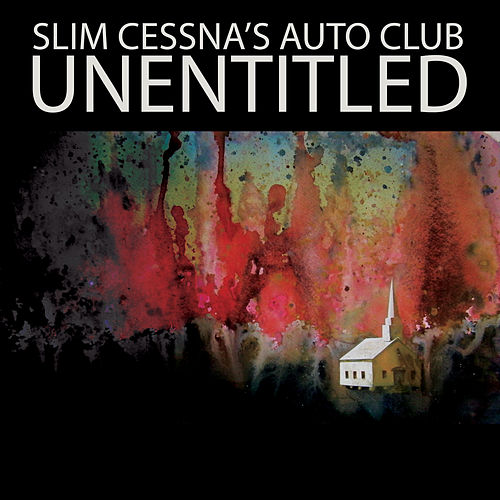 Play & Download Unentitled by Slim Cessna's Auto Club | Napster