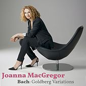 Play & Download Goldberg Variations by Joanna MacGregor | Napster