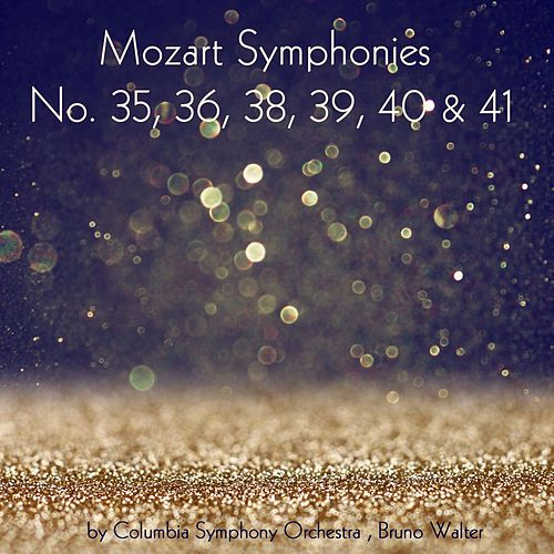 Play & Download Mozart: Symphonies Nos. 35, 36, 38, 39, 40 & 41 by Columbia Symphony Orchestra | Napster