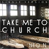 Play & Download Take Me to Church (Tribute to Hozier) by Neon | Napster