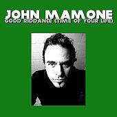 Good Riddance (Time of Your Life) by John Mamone