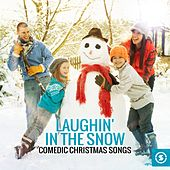 Laughin' in the Snow: Comedic Christmas Songs by Various Artists