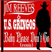 Baby, Please Don't Go (Remix) by Jim Reeves