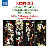 Play & Download RESPIGHI: Vetrate di chiesa / Impressioni Brasiliane / Rossiniana by JoAnn Falletta | Napster