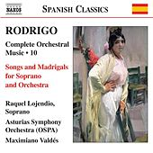 RODRIGO: Songs and Madrigals (Complete Orchestral Works, Vol. 10) by Raquel Lojendio
