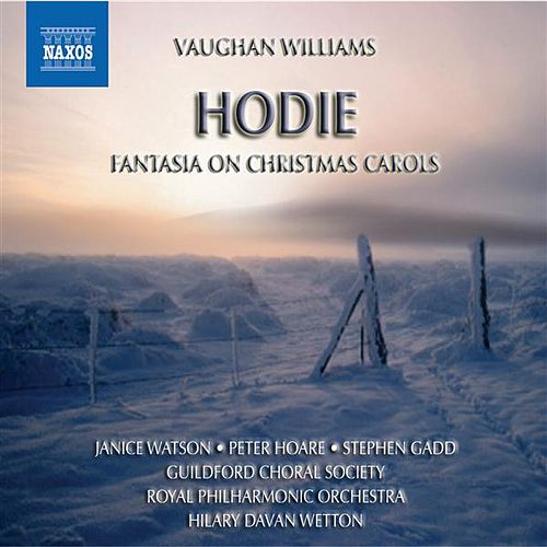 Play & Download VAUGHAN WILLIAMS: Fantasia on Christmas Carols / Hodie by Hilary Davan Wetton | Napster