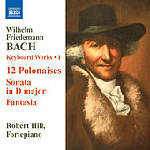 Play & Download BACH, W.F.: Keyboard Works, Vol. 1 by Robert Hill | Napster