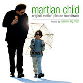 Play & Download Martian Child (Original Motion Picture Soundtrack) by The Hollywood Studio Symphony | Napster