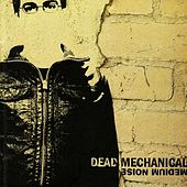 Play & Download Medium Noise by Dead Mechanical | Napster