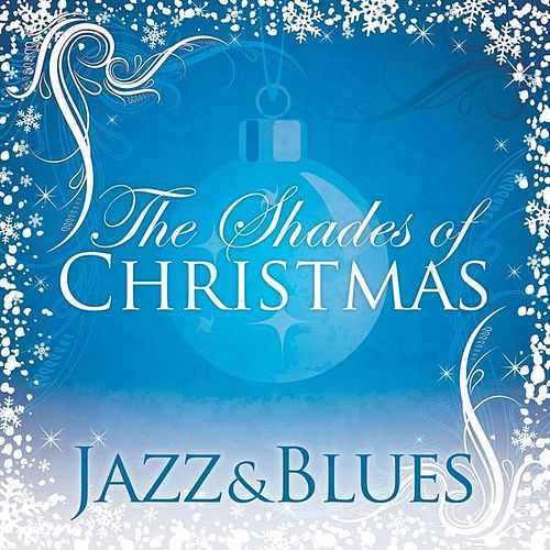 Play & Download Shades Of Christmas: Jazz & Blues by Various Artists | Napster