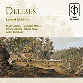 Play & Download Delibes: Lakmé (highlights) by Alain Lombard | Napster