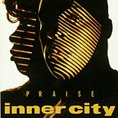 Play & Download Praise by Inner City | Napster
