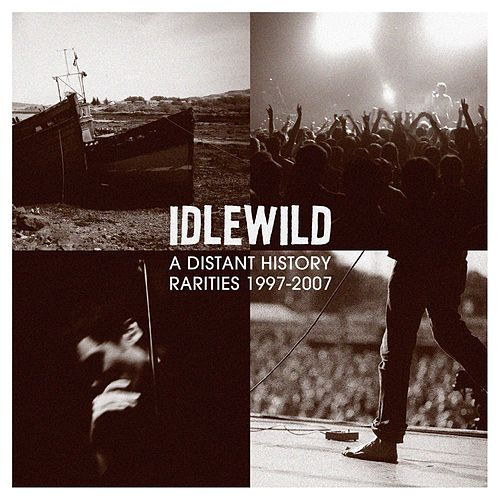 Play & Download A Distant History: Rarities 1997 - 2007 by Idlewild | Napster