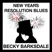 Play & Download New Year's Resolution Blues by Becky Barksdale | Napster