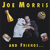 Play & Download Joe Morris & Friends by Joe Morris | Napster