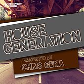 House Generation Presented by Chris Geka by Various Artists