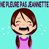 Play & Download Ne pleure pas Jeannette by Various Artists | Napster