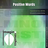 Positive Words (Inspirational Hour) by Imaginacoustics
