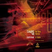 Play & Download Caught Up (Nu:Tone Remix) / Lustrous   Single by Various Artists | Napster