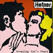 Play & Download Breaking God's Heart by Hefner | Napster