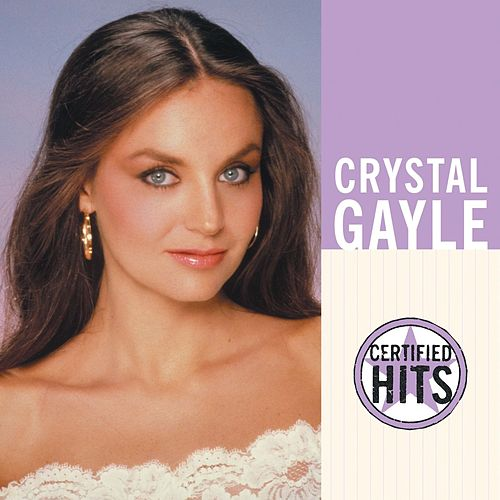 Play & Download Certified Hits by Crystal Gayle | Napster