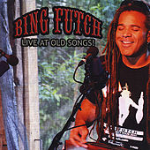 Play & Download Live At Old Songs! by Bing Futch | Napster