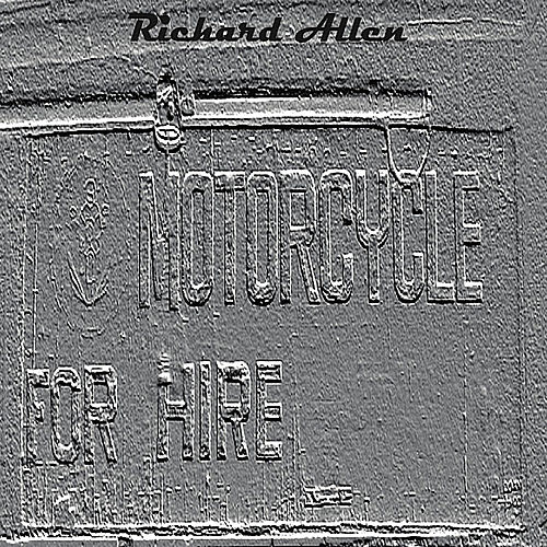 Motorcycle for Hire by Richard Allen