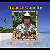 Tropical Country by Gene Mitchell