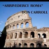 Arrivederci Roma by Don Carroll