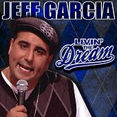 Play & Download Livin' The Dream by Jeff Garcia | Napster