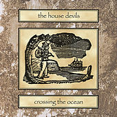 Play & Download Crossing the Ocean by The House Devils | Napster